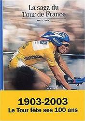 La saga du Tour de France : 1903-2003, le Tour fête ses 100 ans