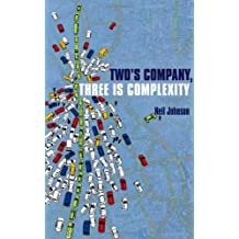 Two's Company, Three Is Complexity: A Simple Guide to the Science of All Sciences