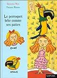 """Afficher """"Le perroquet bête comme ses pattes"""""""