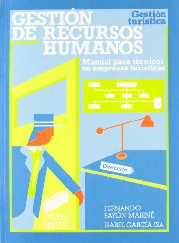 Gestión de recursos humanos: manual técnicos empresas turísticas (Gestión turística)