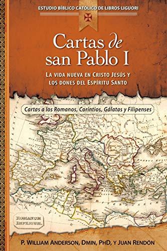 Cartas de San Pablo I: La Vida Nueva En Cristo Jesus y Los Dones del Espiritu Santo (Estudio Biblico Catolico de Libros Liguori)