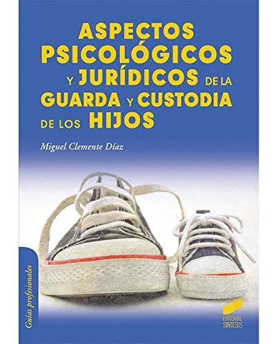 Aspectos psicológicos y jurídicos de la guarda y custoria de los hijos (Psicología)
