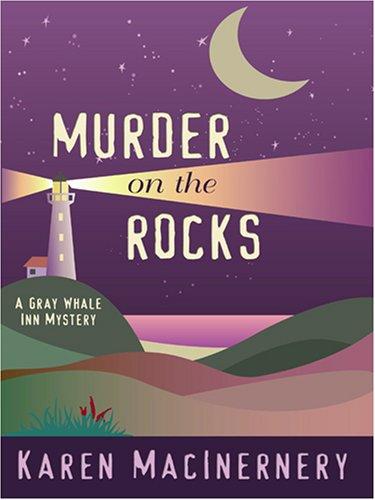 Murder on the Rocks: A Gray Whale Inn Mystery (Wheeler Cozy Mystery)