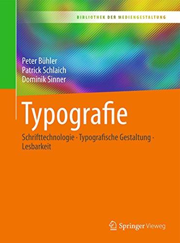 Typografie: Schrifttechnologie - Typografische Gestaltung - Lesbarkeit (Bibliothek der Mediengestaltung)