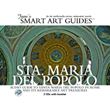 Santa Maria del Popolo: Audio Guide to Santa Maria del Popolo in Rome and Its Remarkable Art Treasures [With 1 Booklet] (Jane's Smart Art Guides)