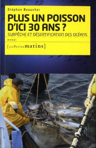 Plus un poisson d'ici 30 ans ? Surpêche et désertification des océans