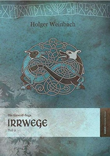 Die Eiswolf-Saga,  Teil 2: Irrwege