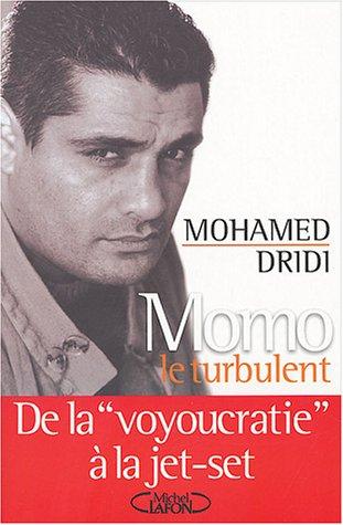 Momo le turbulent : De lavoyoucratie à la jet-set par Mohamed Dridi