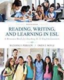 Reading, Writing and Learning in ESL: A Resource Book for Teaching K-12 English Learners (7th Edition) by Suzanne F. Peregoy (2016-01-16)
