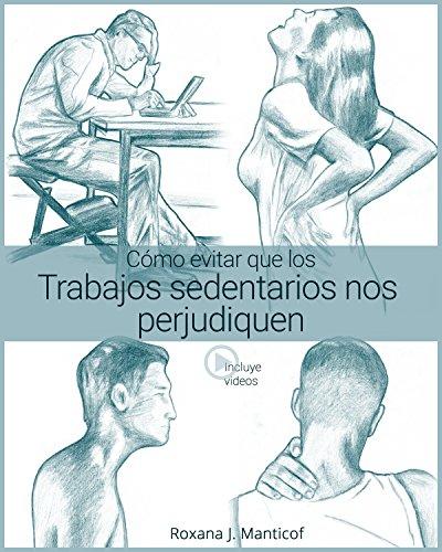 Descargar Libro Cómo evitar que los trabajos sedentarios nos perjudiquen de Roxana J. Manticof