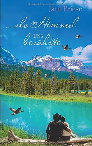 Buchseite und Rezensionen zu '...als der Himmel uns berührte' von Jani Friese