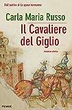 IL CAVALIERE DEL GIGLIO (Bestseller)