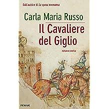 IL CAVALIERE DEL GIGLIO (Bestseller) (Italian Edition)