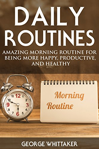 daily-routine-amazing-morning-routine-for-being-more-happy-productive-and-healthy-daily-routine-dail