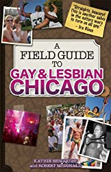 A Field Guide to Gay and Lesbian Chicago by Kathie Bergquist (2006-06-20)