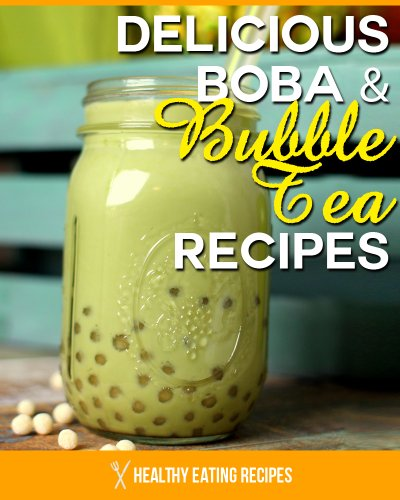 Boba Drink (Boba Bubble Tea Recipes: How To Make Delicious Bubble Tea Recipes At Home! (English Edition))