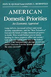 American Domestic Priorities: An Economic Appraisal (California Series in Real Estate Economics and Finance)