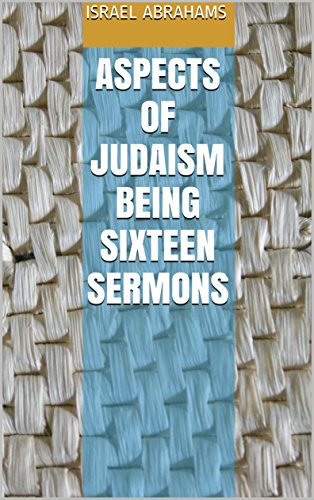 Aspects of Judaism Being Sixteen Sermons (English Edition)