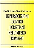 Image de Le persecuzioni contro i cristiani nell'Impero romano. Approccio critico (Saggistica)