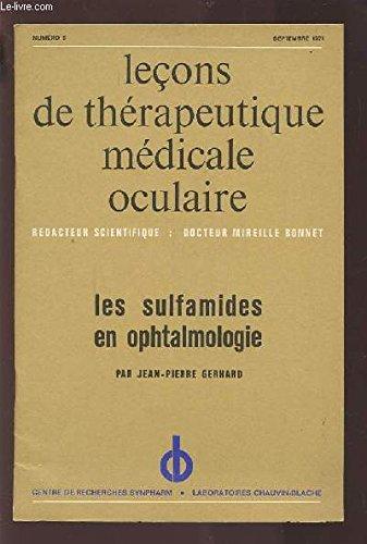 LECONS DE THERAPEUTIQUE MEDICALE OCULAIRE - N°5 SEPTEMBRE 1971 : LES SULFAMIDES EN OPHTALMOLOGIE.
