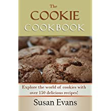 The Cookie Cookbook: Explore the world of cookies with over 150 delicious recipes! (English Edition)