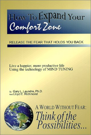 How To Expand Your Comfort Zone : Release the Fear That Holds You Back
