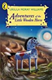 Adventures of the Little Wooden Horse (Young Puffin Books)