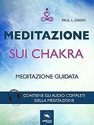 Meditazione sui chakra: Tecnica guidata
