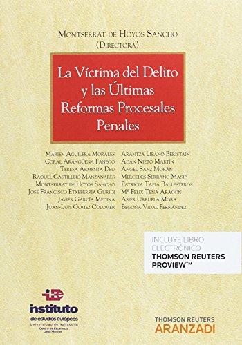 La víctima del delito y las últimas reformas procesales penales (Papel + e-book) (Monografía)