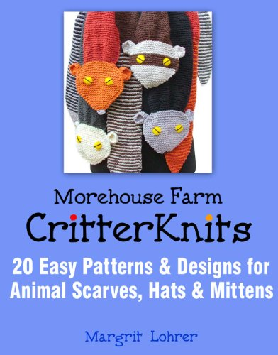 Morehouse Farm Critter Knits: 20 Easy Patterns & Designs for Animal Scarves, Hats & Mittens (English Edition)