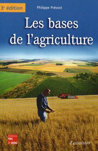 Les Bases de l'agriculture (3 édition) par Philippe Prévost