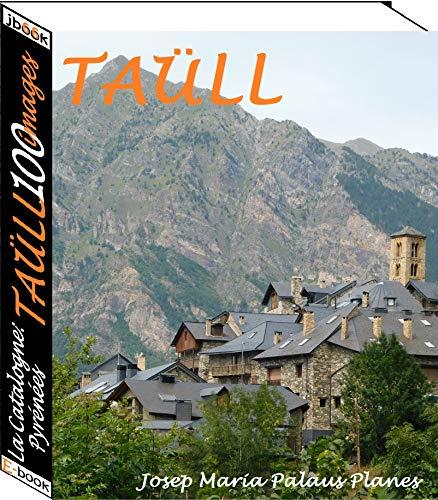 Couverture du livre La Catalogne: Pyrénées  [TAÜLL] (100 images)