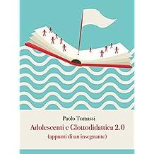 Adolescenti e Glottodidattica 2.0 (Italian Edition)