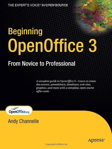 Beginning OpenOffice 3: From Novice to Professional (Beginning: From Novice to Professional) by Andy Channelle (2-Aug-2011) Paperback