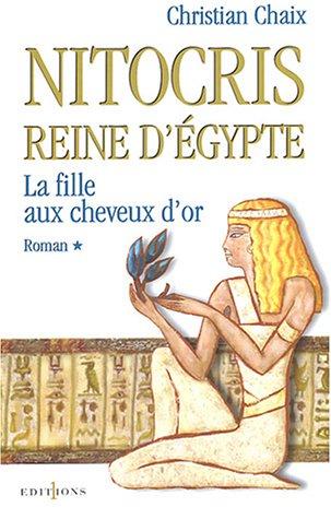 Nitocris, Reine d'Égypte, tome 1 : La Fille aux cheveux d'or par C. Chaix