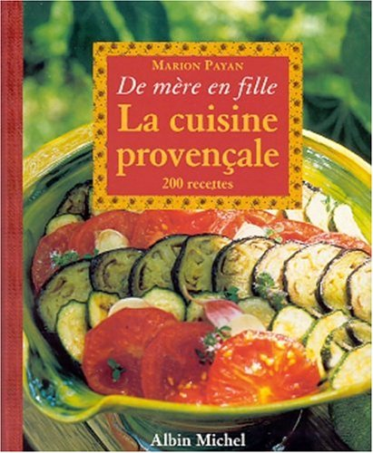 De mère en fille : La Cuisine provençale