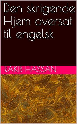 Den skrigende Hjem oversat til engelsk (Danish Edition) por Rakib Hassan