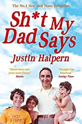 Shit My Dad Says by Justin Halpern (2011-04-01)