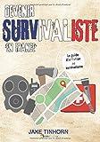 Devenir survivaliste en France: Le guide d'initiation au survivalisme