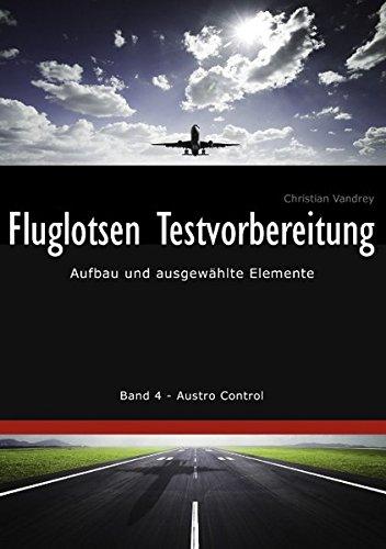 Fluglotsen Testvorbereitung: Aufbau und ausgewählte Elemente, Band 4 Austro Control
