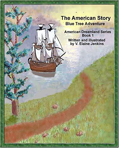 The American Story: Blue Tree Adventure (American Dreamland Adventure Book 1) Epub Descargar