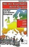 Mit der Eisenbahn durch Europa, Spanien, Portugal, Marokko (InterRail-Zone F) und Frankreich