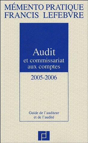 Audit commissariat aux comptes 2005/2006 : Guide de l'auditeur et de l'audité par Rédaction EFL