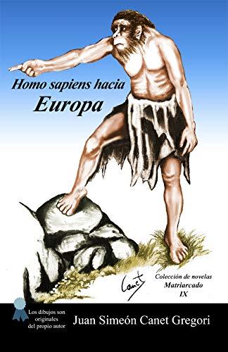 Homo sapiens hacia Europa (Colección de novelas Matriarcado nº 9 ...