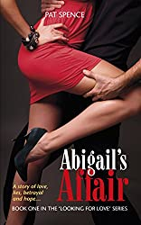 Abigail's Affair (The 'Looking for Love' Series Book 1)