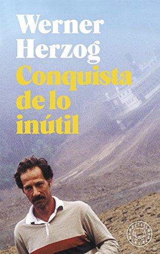 Conquista de lo inútil (Bolsillo Blackie) por Werner Herzog