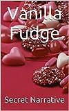 Vanilla Fudge (Short Provocative Erotica Book 1) (English Edition)