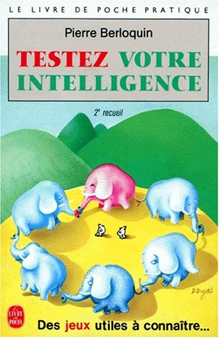 Testez votre intelligence par Pierre Berloquin