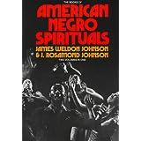 The Books of American Negro Spirituals: Including the Book of American Negro Spirituals and the Second Book of Negro Spirituals