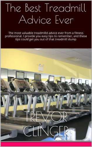 The Best Treadmill Advice Ever available at Amazon for Rs.65